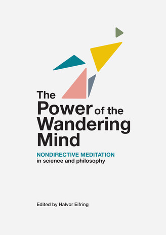 The Power of the Wandering Mind – Nondirective Meditation in Science and Philosophy